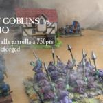 Informe de batalla Warhammer Reforged a 750 (Patrullas): ORCOS Y GOBLINS vs. EL IMPERIO